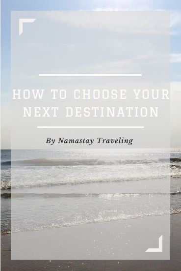 how to choose your next destination