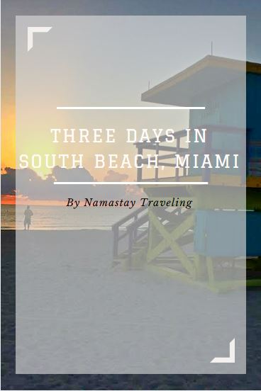 how to spend a long weekend in south beach miami florida