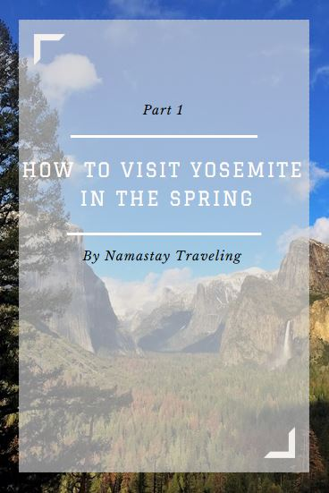 how to visit yosemite in march, april and may
