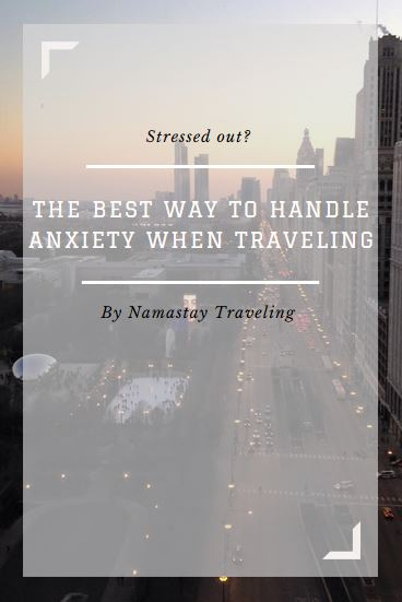 how to handle anxiety and stress when traveling