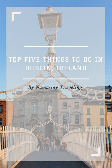 top five things to do in dublin ireland
