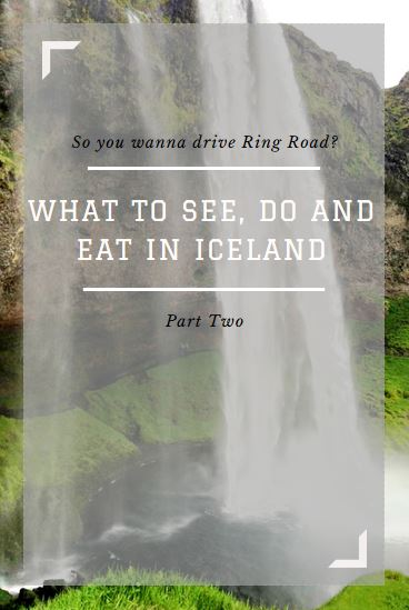 what to see do and eat in iceland while driving around ring road