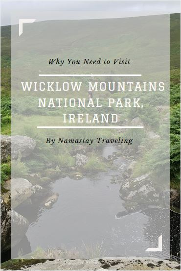 why you need to visit Wicklow Mountains National Park in Ireland