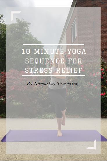 ten minute yoga sequence for stress relief