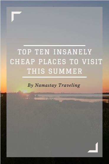 cheap places to travel this summer